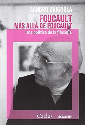 FOUCAULT MAS ALLA DE FOUCAULT