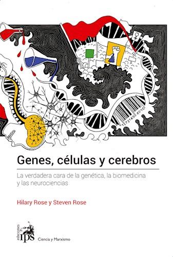 GENES, CELULAS Y CEREBROS