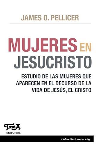 MUJERES EN JESUCRISTO. ESTUDIO DE LAS MUJERES QUE