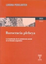 BUROCRACIA PLEBEYA. TRASTIENDA DE LA ASISTENCIA S