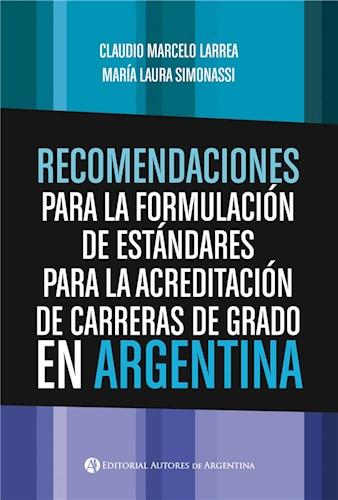 Recomendaciones para la formulación de estándares para la acreditación de carreras de grado en Argentina