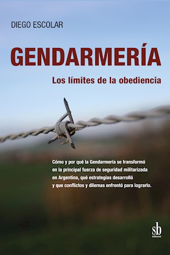 LOS GENDARMERIA . LIMITES DE LA OBEDIENCIA