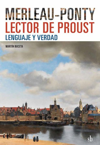 MERLEAU-PONTY LECTOR DE PROUST: LENGUAJE Y VERDAD