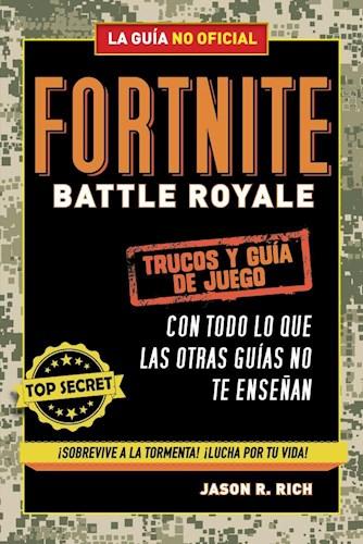 FORTNITE BATTLE ROYALE: TRUCOS Y GUIA DE