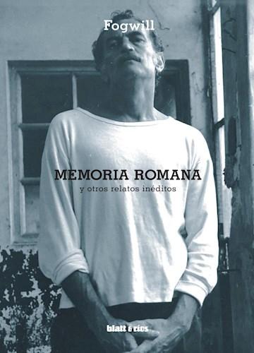 MEMORIA ROMANA Y OTROS RELATOS INEDITOS