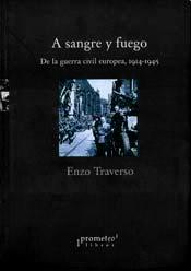 A SANGRE Y FUEGO. DE LA GUERRA CIVIL EUROPEA 1914