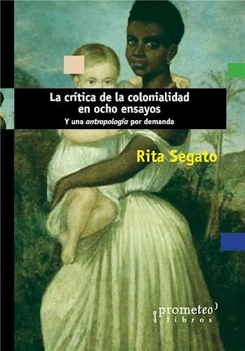 La crítica de la colonialidad en ocho ensayos