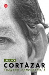 CUENTOS COMPLETOS 3 CORTAZAR-BOLSILLO