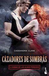 CAZADORES DE SOMBRAS 5. CIUDAD DE LAS ALMAS PERDI