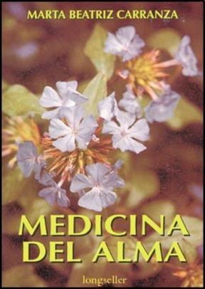 MEDICINA DEL ALMA: FLORES, MEDITACION Y ALIMENTAC
