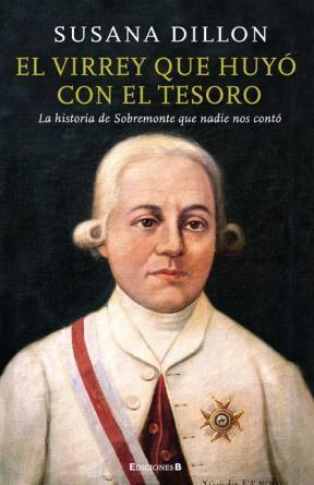EL VIRREY QUE HUYO CON EL TESORO