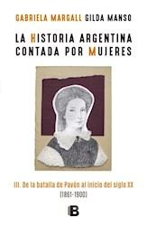 HISTORIA ARGENTINA CONTADA POR MUJERES 3