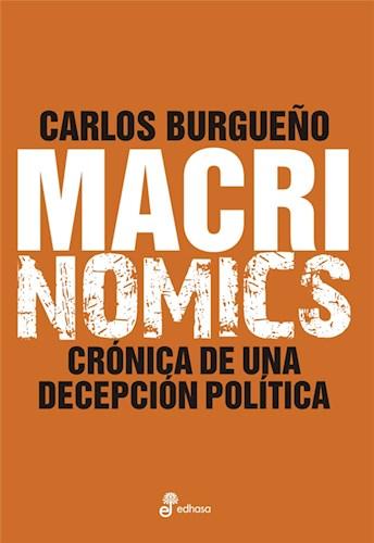 MACRINOMICS Cronica de una decepcion politica