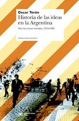 HISTORIA DE LAS IDEAS EN ARGENTINA (1810-1980)
