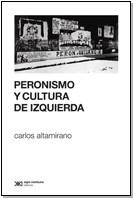 PERONISMO Y CULTURA DE IZQUIERDA