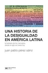 UNA HISTORIA DE LA DESIGUALDADA EN AMERICA LATINA