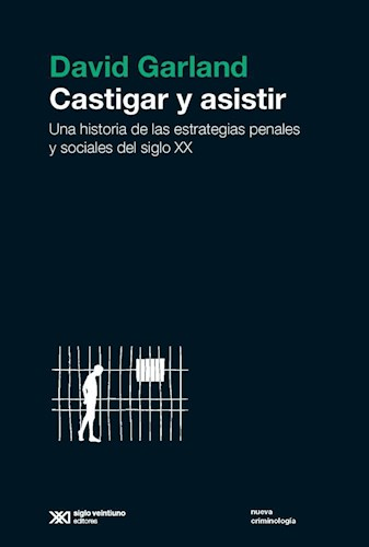 CASTIGAR Y ASISTIR. UNA HISTORIA DE LAS ESTRATEGI