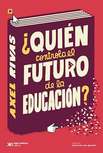 QUIEN CONTROLA EL FUTURO DE LA EDUCACION?