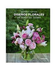 DISEÑOS FLORALES DE NUESTRA TIERRA