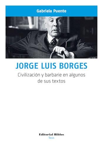 JORGE LUIS BORGES. CIVILIZACION Y BARBARIE EN ALG