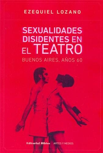 SEXUALIDADES DISIDENTES EN EL TEATRO. BUENOS AIRE