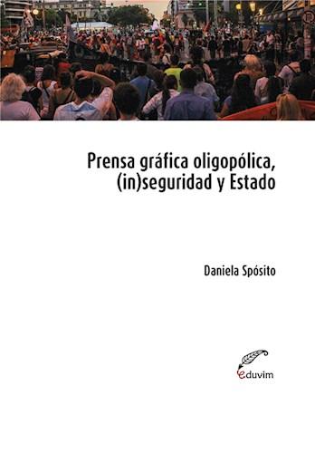 Prensa oligopólica, (in)seguridad y Estado