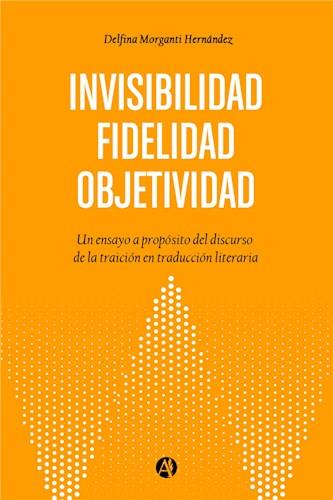 Objetividad. Fidelidad. Invisibilidad