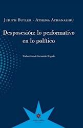 DESPOSICION: LO PERFORMATICO EN LO POLITICO