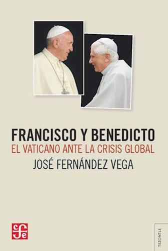 FRANCISCO Y BENEDICTO EL VATICANO ANTE LA CRISIS