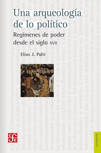 UNA ARQUEOLOGIA DE LO POLITICO REGIMENES DE PODER