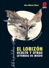 EL LOBIZON OCULTO Y OTRAS LEYENDAS DE MIEDO