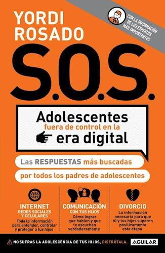 S.O.S. ADOLESCENTES FUERA DE CONTROL EN