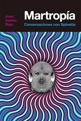MARTROPIA. CONVERSACIONES CON SPINETTA