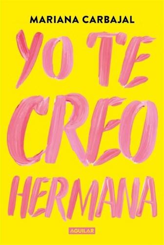 YO TE CREO, HERMANA
