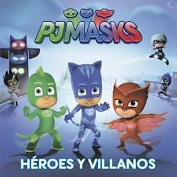 PJ MASKS: HEROES Y VILLANOS