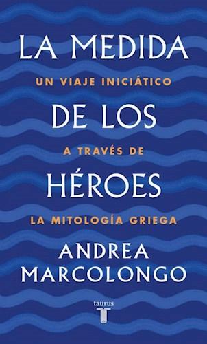 LA MEDIDA DE LOS HEROES
