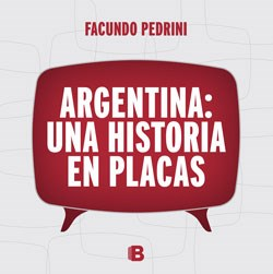 ARGENTINA: UNA HISTORIA EN PLACAS