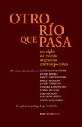 OTRO RIO QUE PASA. UN SIGLO DE POESIA...