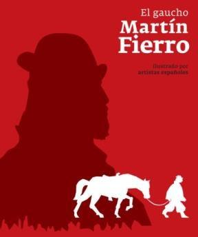 EL GAUCHO MARTIN FIERRO (ARTISTAS ESPAÑOLES)