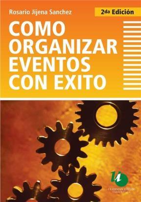 Cómo organizar eventos con éxito. 2da Edición