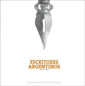 ESCRITORES ARGENTINOS ENTREVISTAS/ARGENTINE WRITE