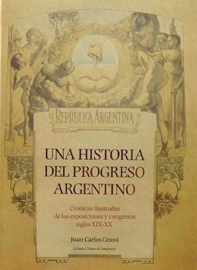 UNA HISTORIA DEL PROGRESO ARGENTINO