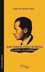 José Antonio Primo de Rivera: la teoría y la realidad