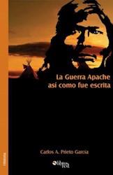 La Guerra Apache así como fue escrita