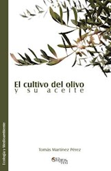El cultivo del olivo y su aceite