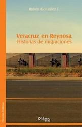 Veracruz en Reynosa. Historias de migraciones