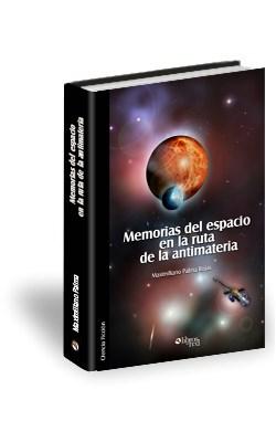 Libro Memorias del espacio en la ruta de la antimateria