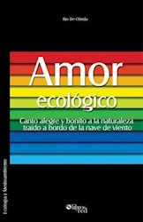 Amor ecológico. Canto alegre y bonito a la naturaleza traído a bordo de la nave de viento