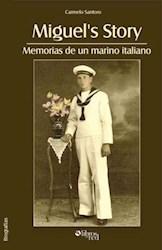 Miguel's Story. Memorias de un marino italiano