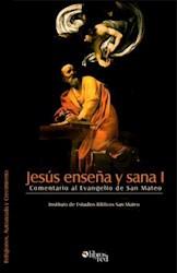 Jesús enseña y sana I. Comentario al Evangelio de San Mateo